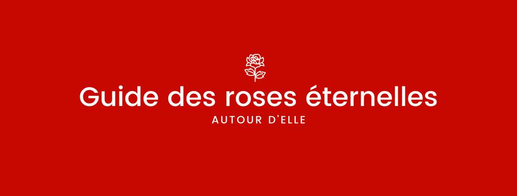 guide de la rose éternelle